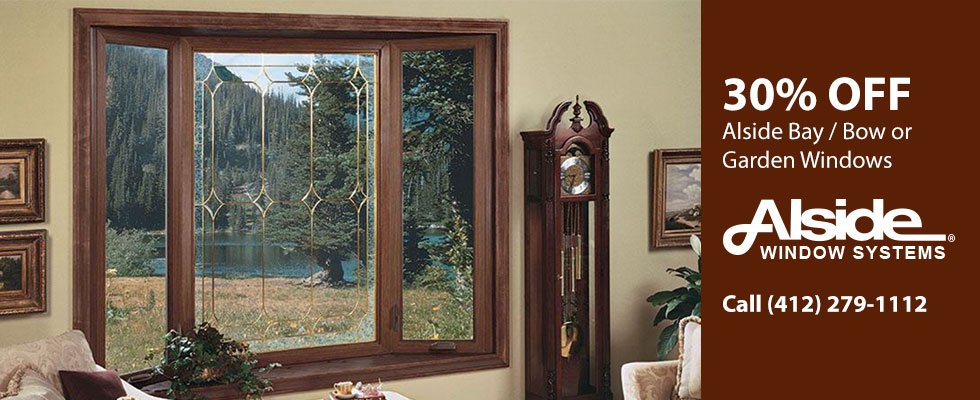 30% off Alside Bay / Bow or Garden Windows. Call Today (412) 279-1112